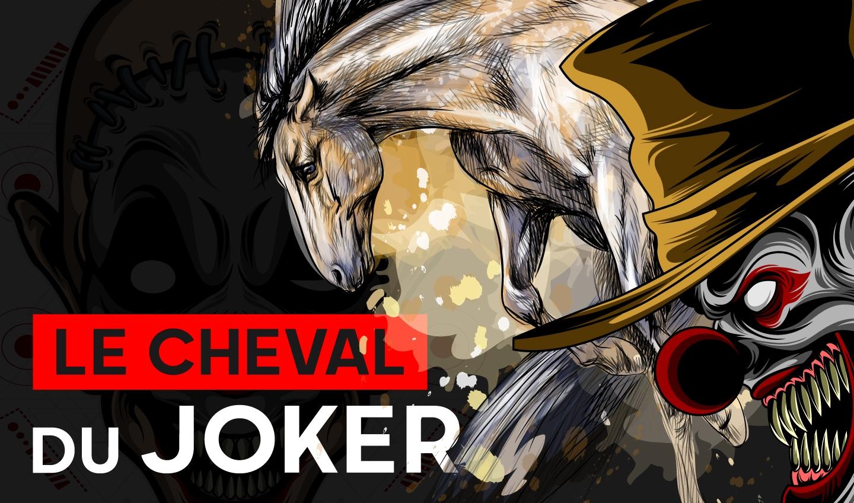 Réserver le Cheval du Joker